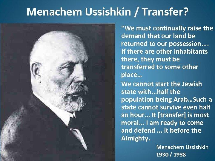 "Menachem Ussishkin / Transfer? • ""We must continually raise the demand that our land"