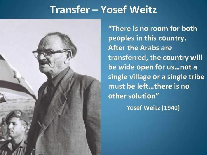 "Transfer – Yosef Weitz ""There is no room for both peoples in this country."