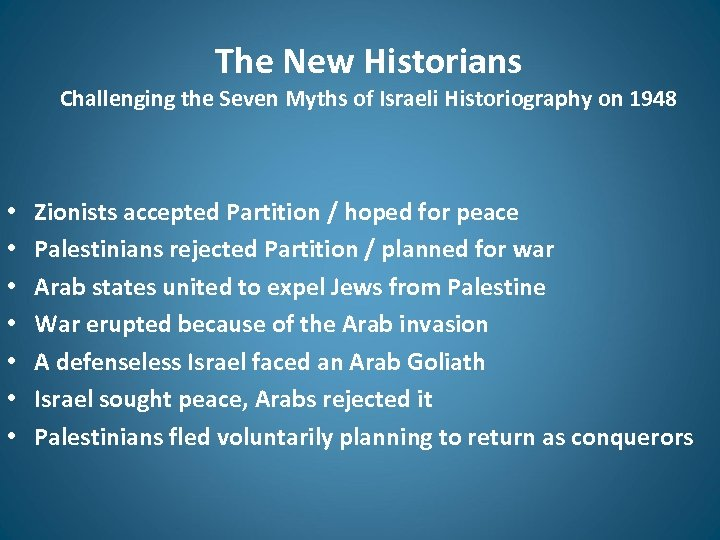 The New Historians Challenging the Seven Myths of Israeli Historiography on 1948 • •