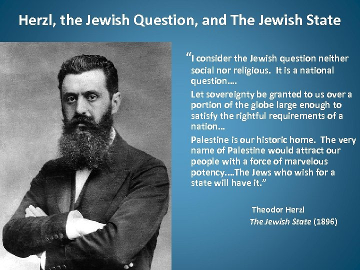 "Herzl, the Jewish Question, and The Jewish State ""I consider the Jewish question neither"