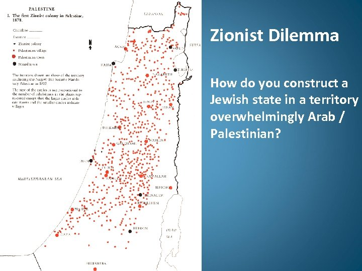 Zionist Dilemma How do you construct a Jewish state in a territory overwhelmingly Arab