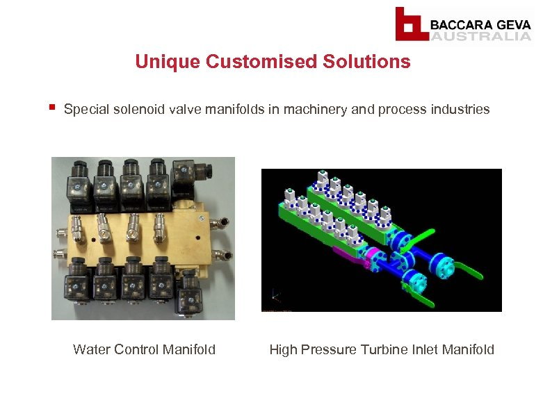 Unique Customised Solutions § Special solenoid valve manifolds in machinery and process industries Water