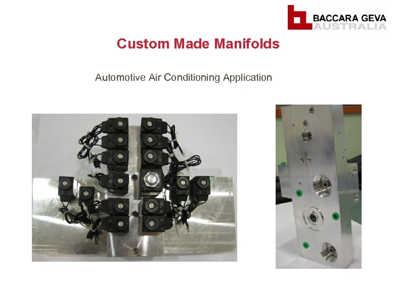 Custom Made Manifolds Automotive Air Conditioning Application