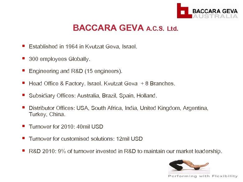BACCARA GEVA A. C. S. Ltd. § Established in 1964 in Kvutzat Geva, Israel.