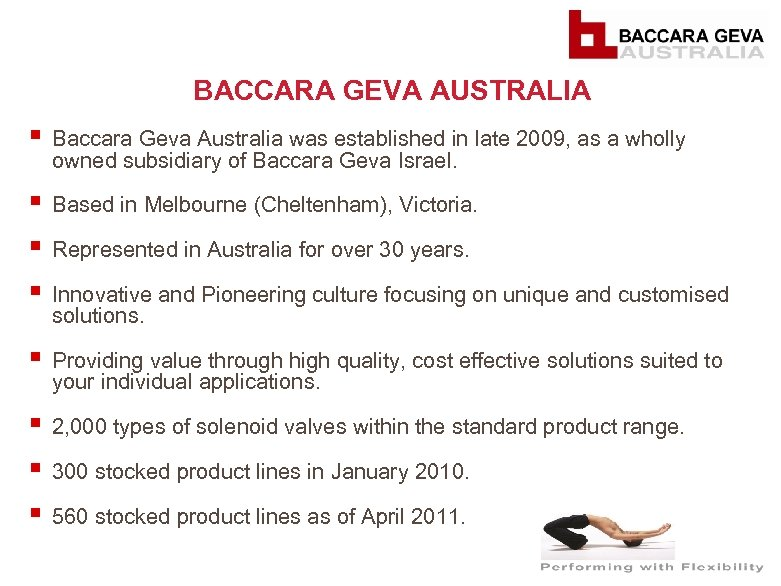 BACCARA GEVA AUSTRALIA § Baccara Geva Australia was established in late 2009, as a