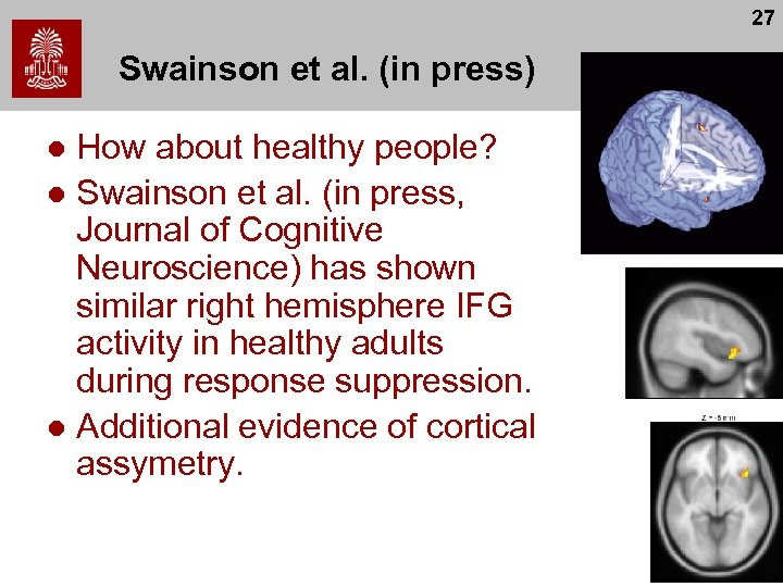 27 Swainson et al. (in press) How about healthy people? l Swainson et al.