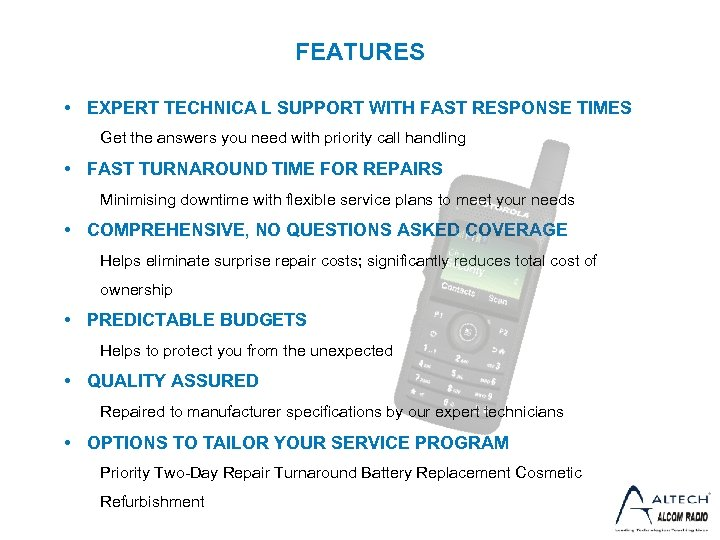 FEATURES • EXPERT TECHNICA L SUPPORT WITH FAST RESPONSE TIMES Get the answers you