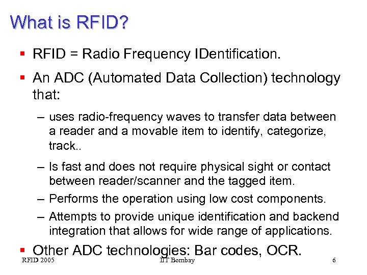 RFID Technology and Applications Sridhar Iyer IIT Bombay