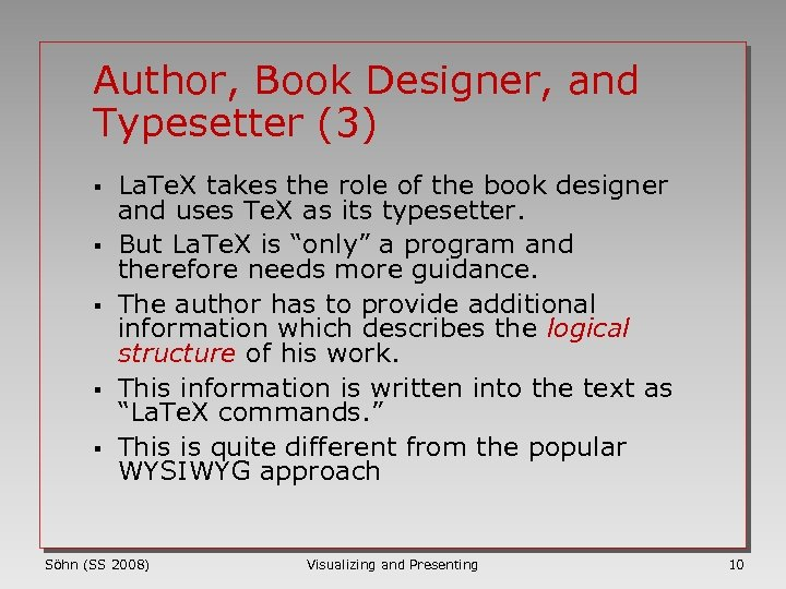 Author, Book Designer, and Typesetter (3) § § § La. Te. X takes the