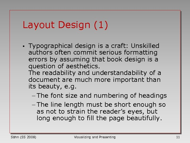 Layout Design (1) § Typographical design is a craft: Unskilled authors often commit serious