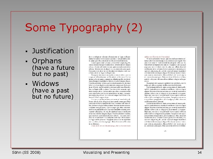 Some Typography (2) § Justification Orphans § Widows § (have a future but no
