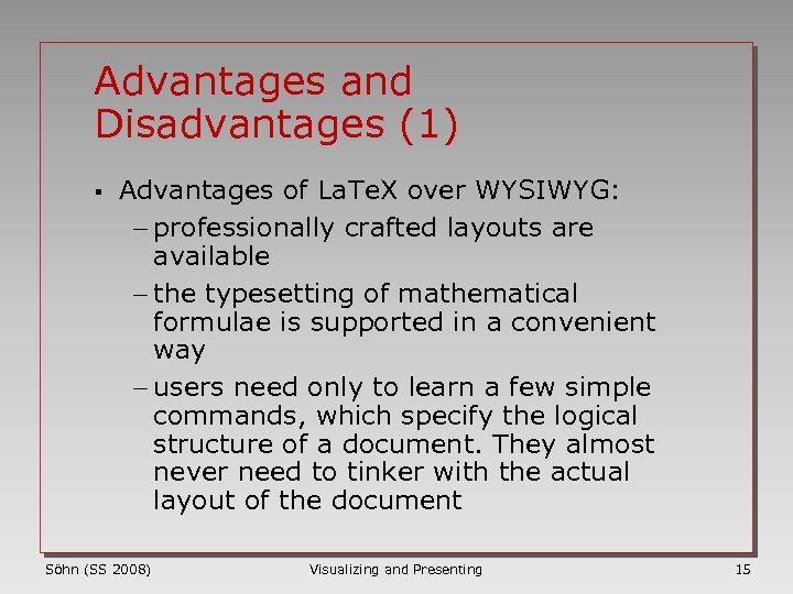 Advantages and Disadvantages (1) § Advantages of La. Te. X over WYSIWYG: - professionally