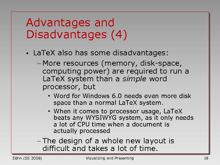 Advantages and Disadvantages (4) § La. Te. X also has some disadvantages: - More