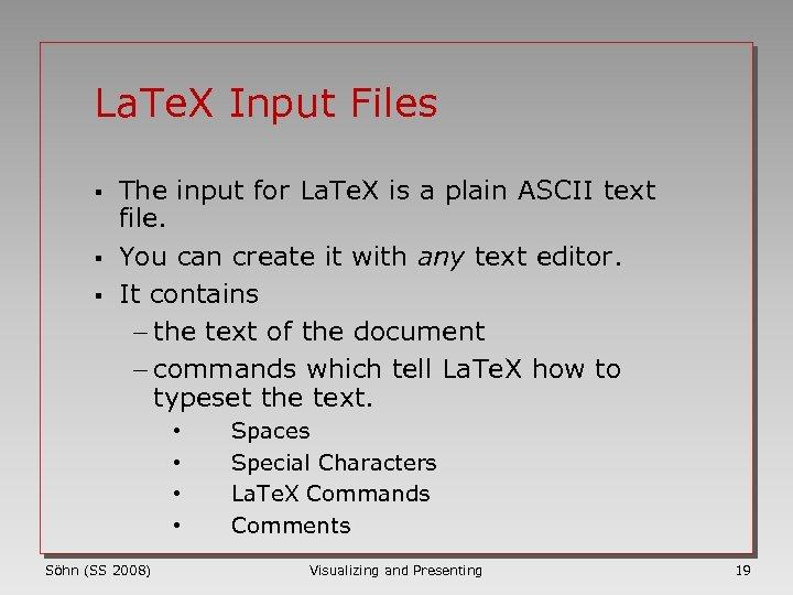 La. Te. X Input Files § § § The input for La. Te. X