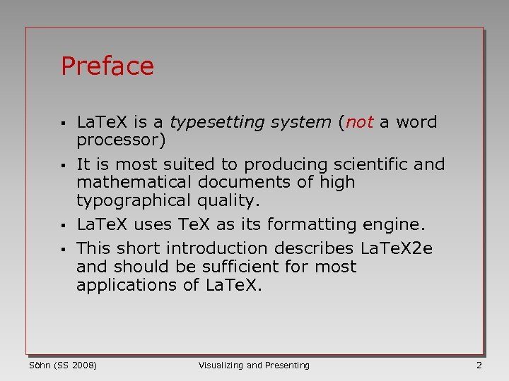 Preface § § La. Te. X is a typesetting system (not a word processor)