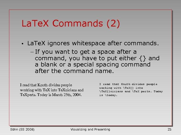 La. Te. X Commands (2) § La. Te. X ignores whitespace after commands. -