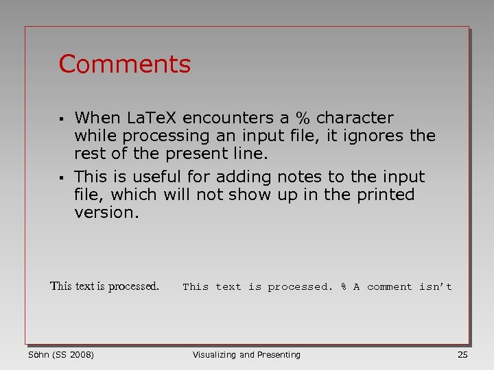Comments § § When La. Te. X encounters a % character while processing an