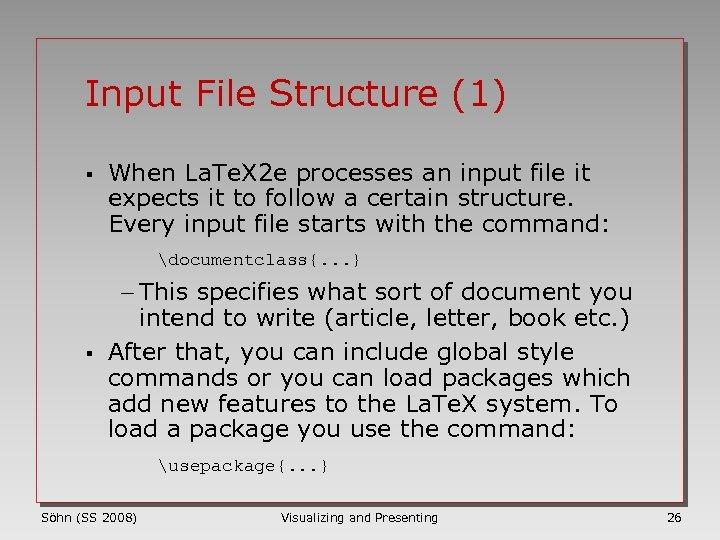 Input File Structure (1) § When La. Te. X 2 e processes an input