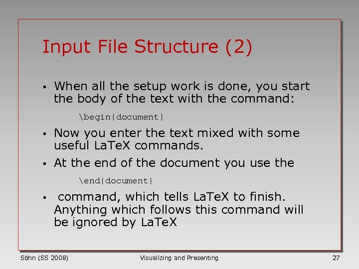 Input File Structure (2) § When all the setup work is done, you start