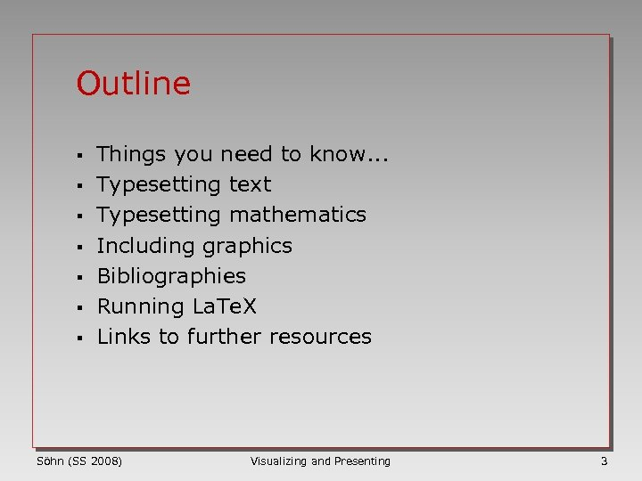 Outline § § § § Things you need to know. . . Typesetting text