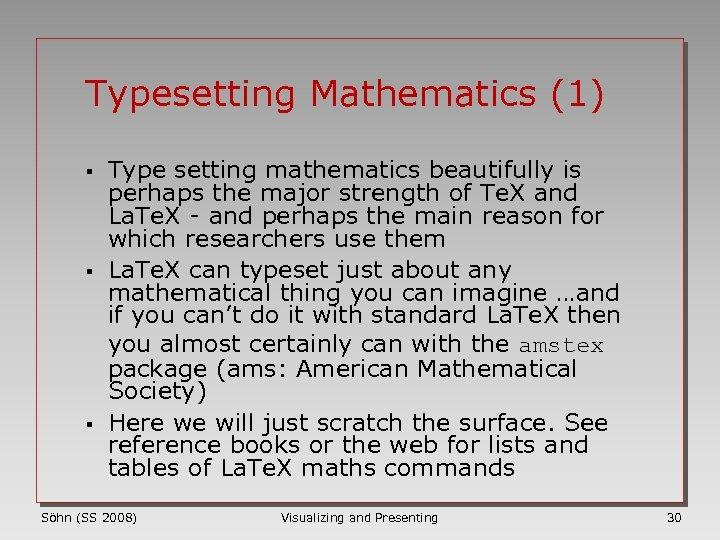Typesetting Mathematics (1) § § § Type setting mathematics beautifully is perhaps the major