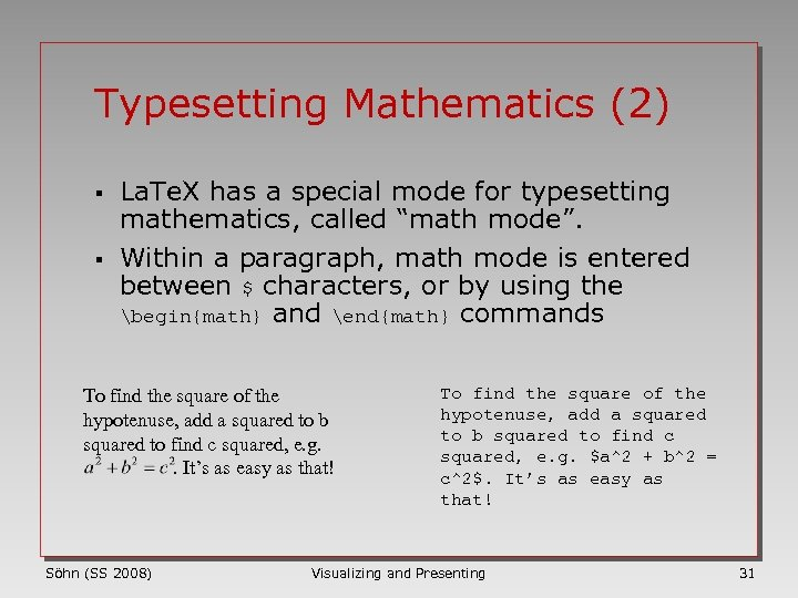 Typesetting Mathematics (2) § § La. Te. X has a special mode for typesetting