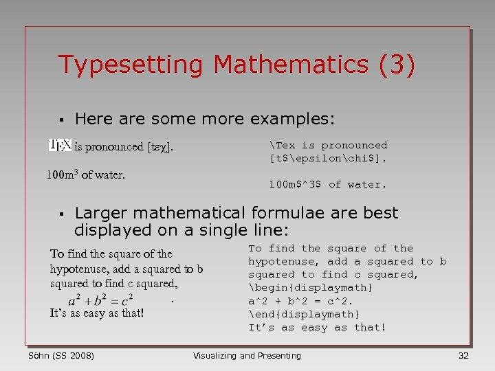 Typesetting Mathematics (3) § Here are some more examples: Tex is pronounced [t$epsilonchi$]. is