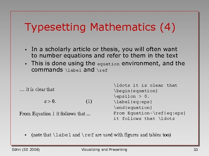 Typesetting Mathematics (4) § § In a scholarly article or thesis, you will often