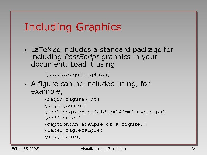 Including Graphics § La. Te. X 2 e includes a standard package for including
