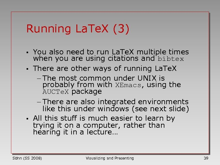 Running La. Te. X (3) § § § You also need to run La.