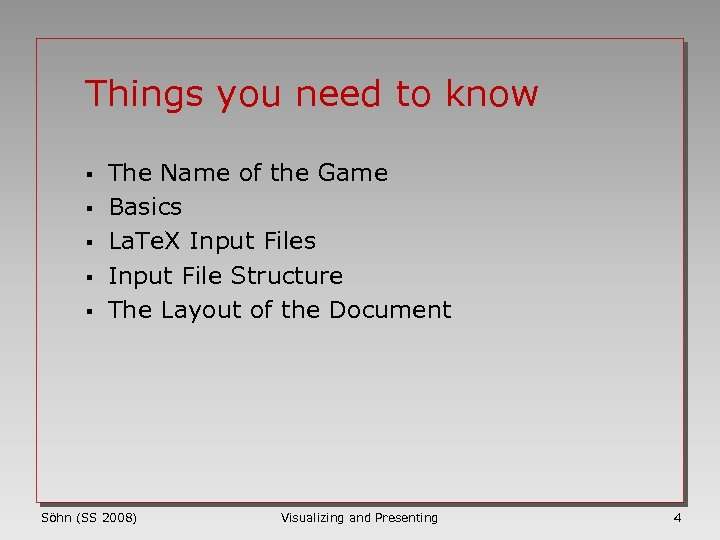 Things you need to know § § § The Name of the Game Basics