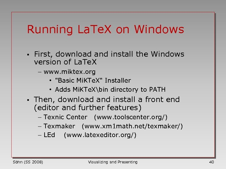 Running La. Te. X on Windows § First, download and install the Windows version