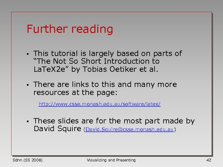 """Further reading § This tutorial is largely based on parts of """"The Not So"""