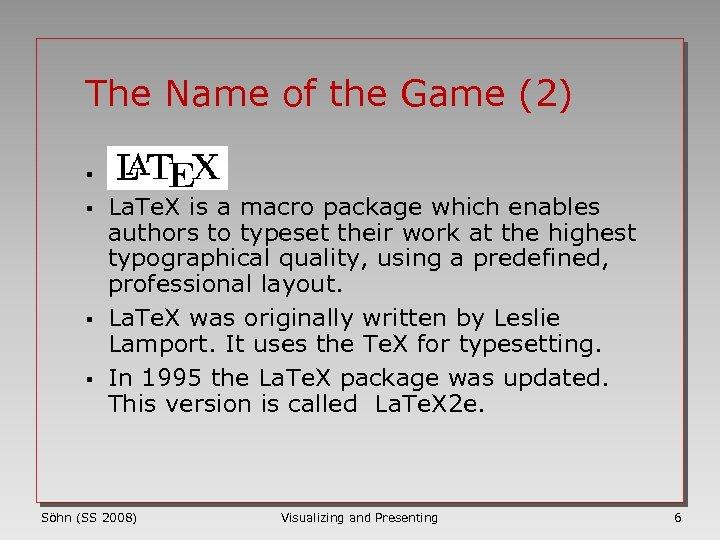 The Name of the Game (2) § § La. Te. X is a macro