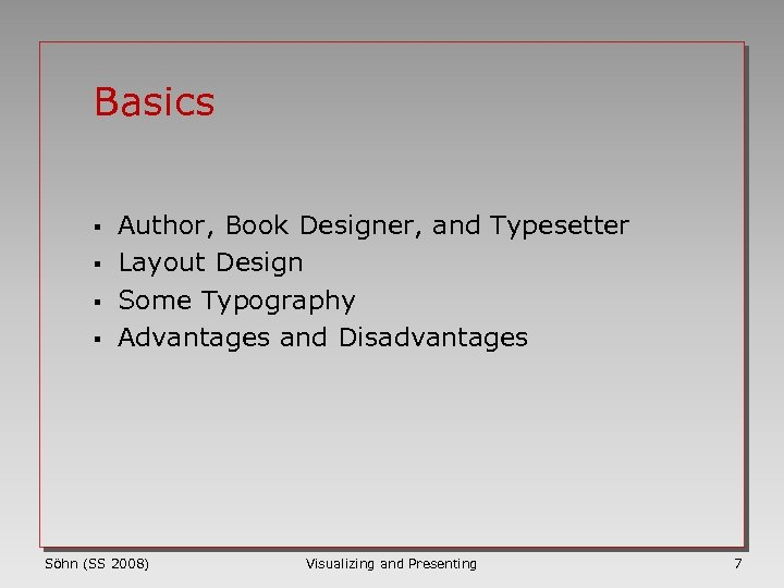 Basics § § Author, Book Designer, and Typesetter Layout Design Some Typography Advantages and