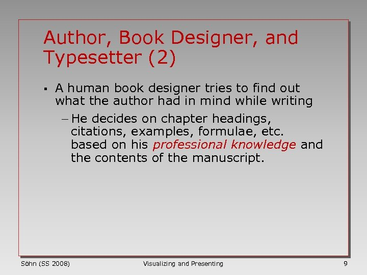 Author, Book Designer, and Typesetter (2) § A human book designer tries to find