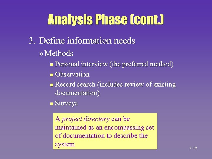 Analysis Phase (cont. ) 3. Define information needs » Methods Personal interview (the preferred