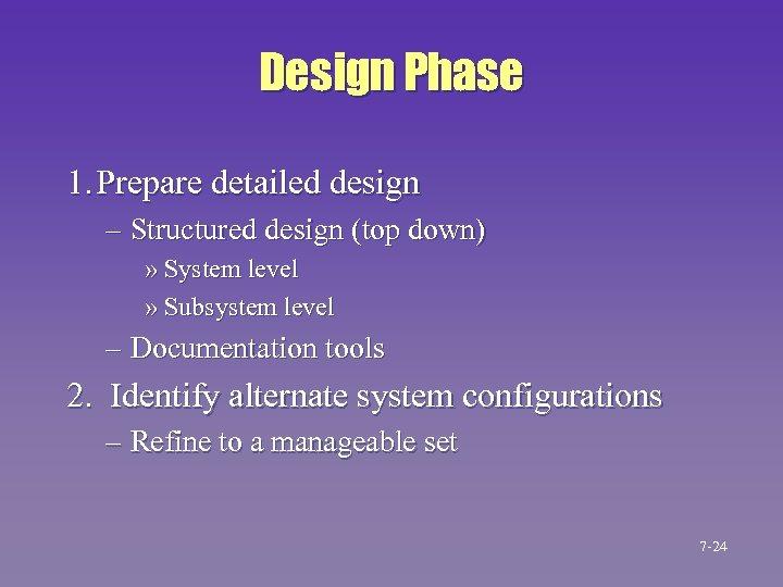 Design Phase 1. Prepare detailed design – Structured design (top down) » System level