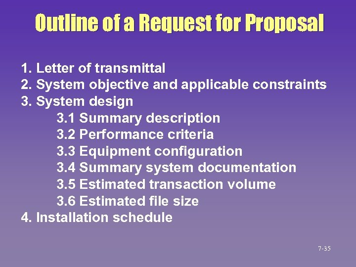 Outline of a Request for Proposal 1. Letter of transmittal 2. System objective and