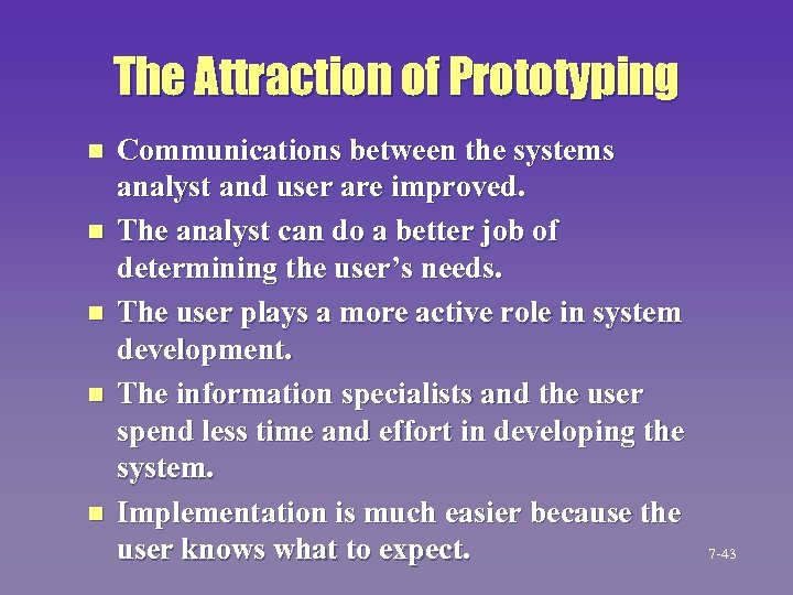 The Attraction of Prototyping n n n Communications between the systems analyst and user