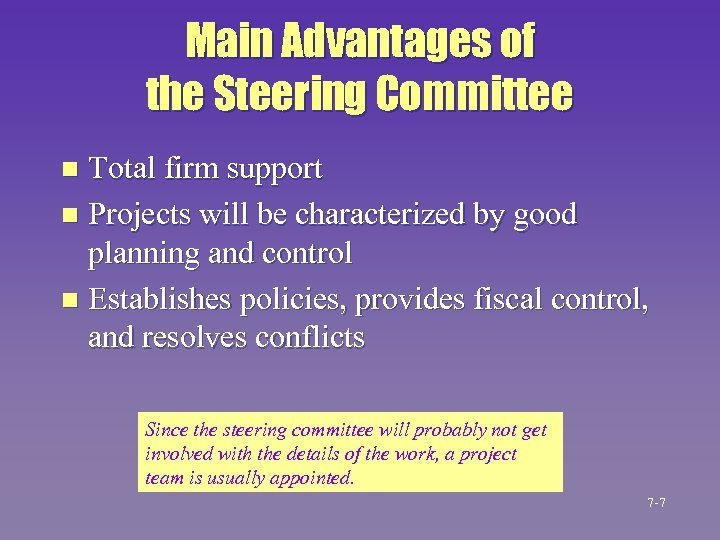 Main Advantages of the Steering Committee Total firm support n Projects will be characterized