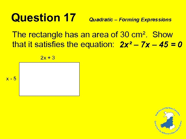 Question 17 Quadratic – Forming Expressions The rectangle has an area of 30 cm².