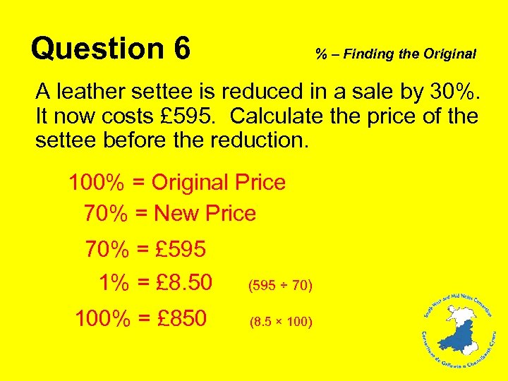 Question 6 % – Finding the Original A leather settee is reduced in a