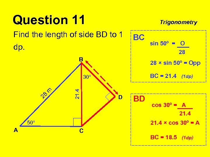 Question 11 Trigonometry Find the length of side BD to 1 BC dp. B