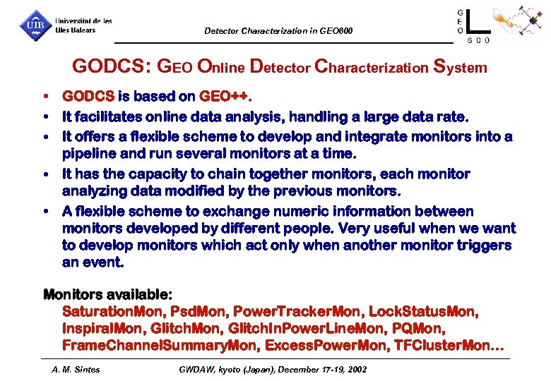 Detector Characterization in GEO 600 GODCS: GEO Online Detector Characterization System • GODCS is