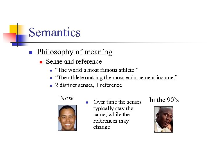 "Semantics n Philosophy of meaning n Sense and reference n n n ""The world's"