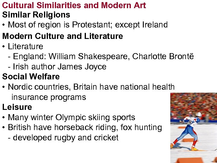 Cultural Similarities and Modern Art Similar Religions • Most of region is Protestant; except