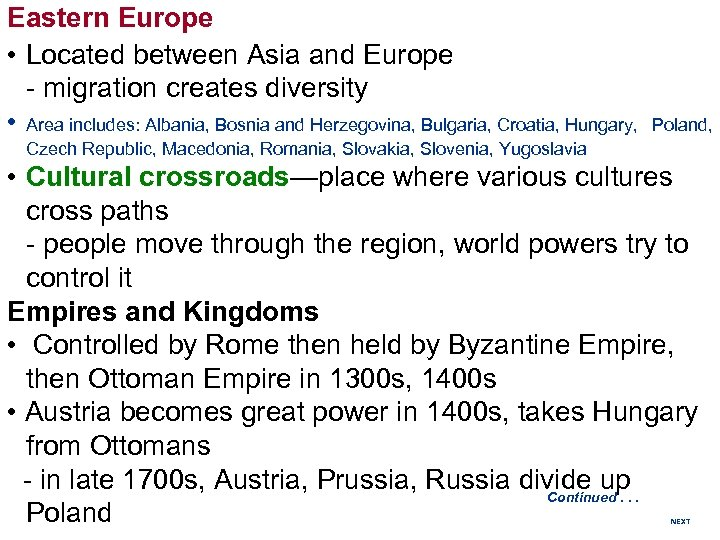 Eastern Europe • Located between Asia and Europe - migration creates diversity • Area