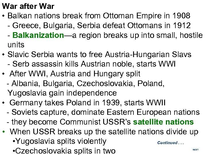 War after War • Balkan nations break from Ottoman Empire in 1908 - Greece,