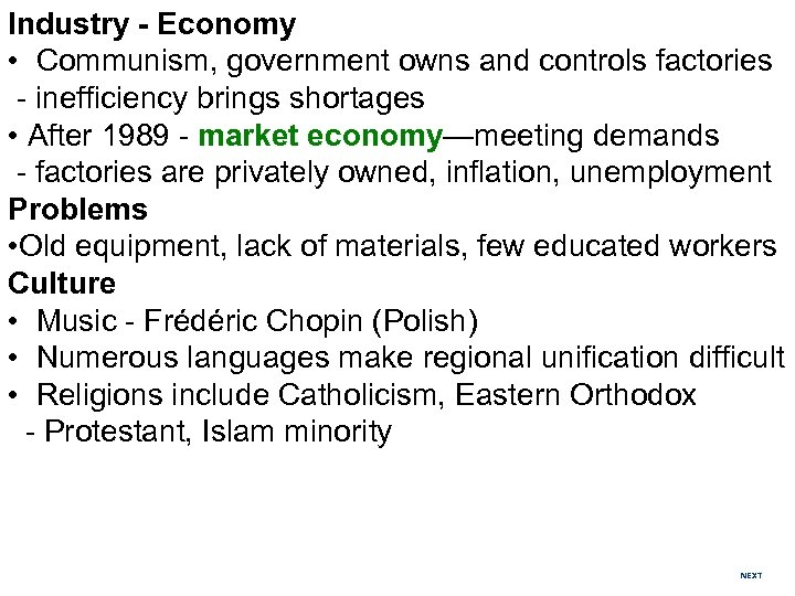 Industry - Economy • Communism, government owns and controls factories - inefficiency brings shortages
